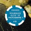 Pourquoi suis-je photographe #13 | Marie Bousseau