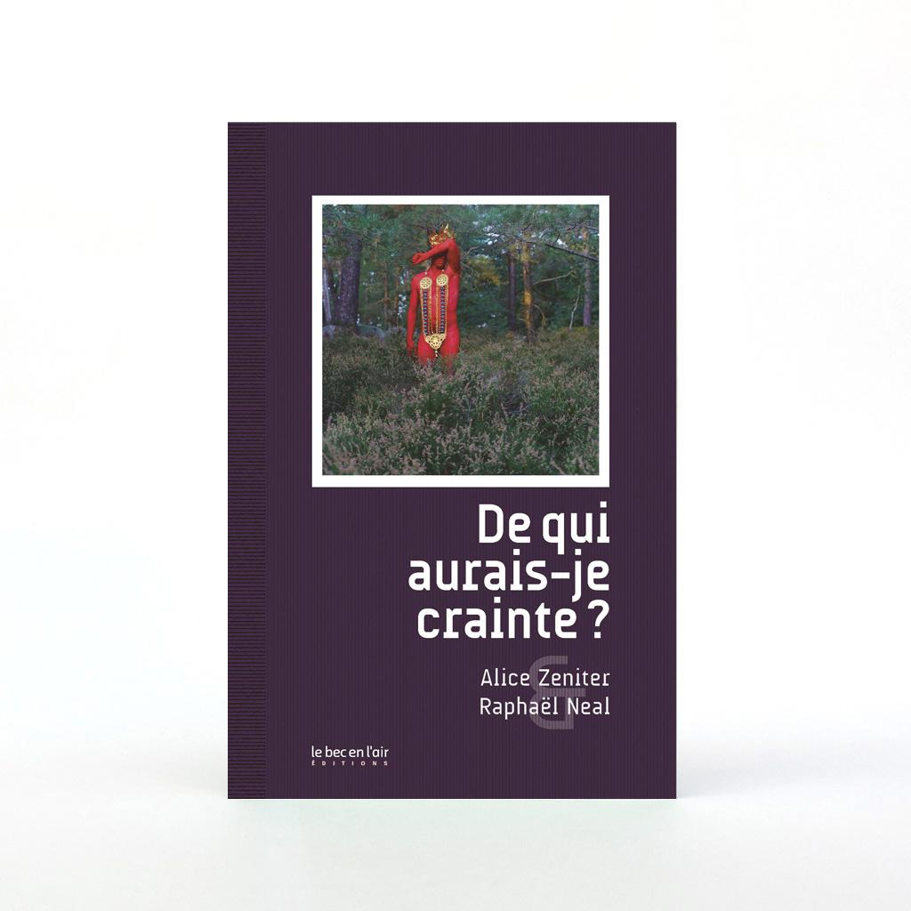 Raphaël Neal/ Alice Zeniter-De qui aurai-je crainte 01